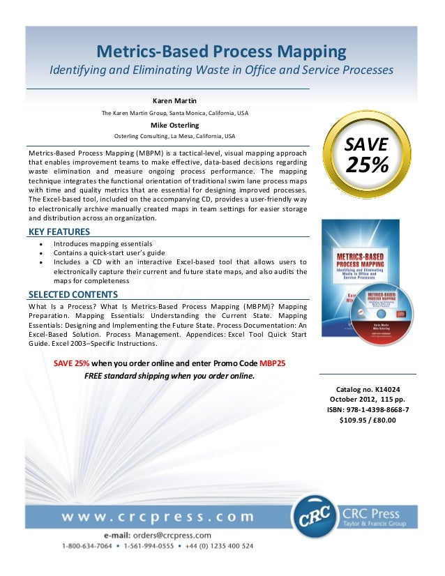 Metrics-Based Process Mapping Identifying and Eliminating Waste in Office and Service Processes SAVE 25% Catalog no. K1402...