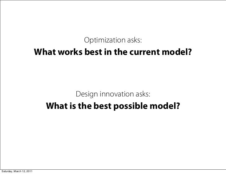 Optimization asks:                           What works best in the current model?                                    Desi...
