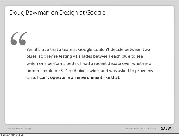 """Doug Bowman on Design at Google      """"                    Yes, it's true that a team at Google couldn't decide between two..."""
