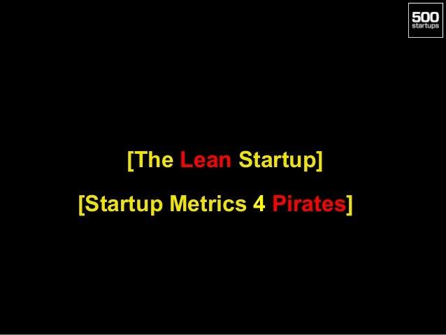 [The Lean Startup] [Startup Metrics 4 Pirates]