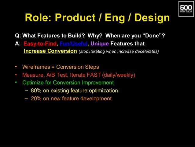 """Role: Product / Eng / Design Q: What Features to Build? Why? When are you """"Done""""? A: Easy-to-Find, Fun/Useful, Unique Feat..."""
