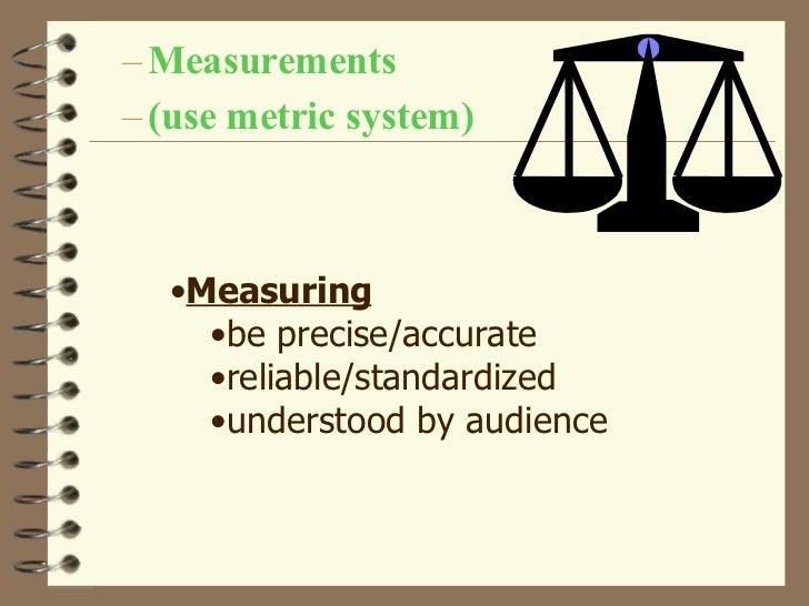 <ul><ul><li>Measurements  </li></ul></ul><ul><ul><li>(use metric system) </li></ul></ul><ul><li>Measuring </li></ul><ul><u...