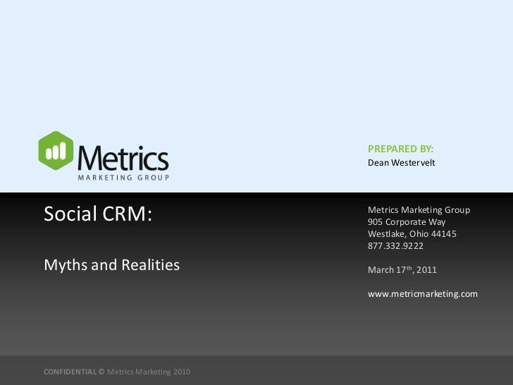 PREPARED BY:                                        Dean WesterveltSocial CRM:                             Metrics Marketi...