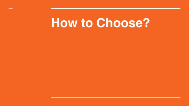 How to Choose?