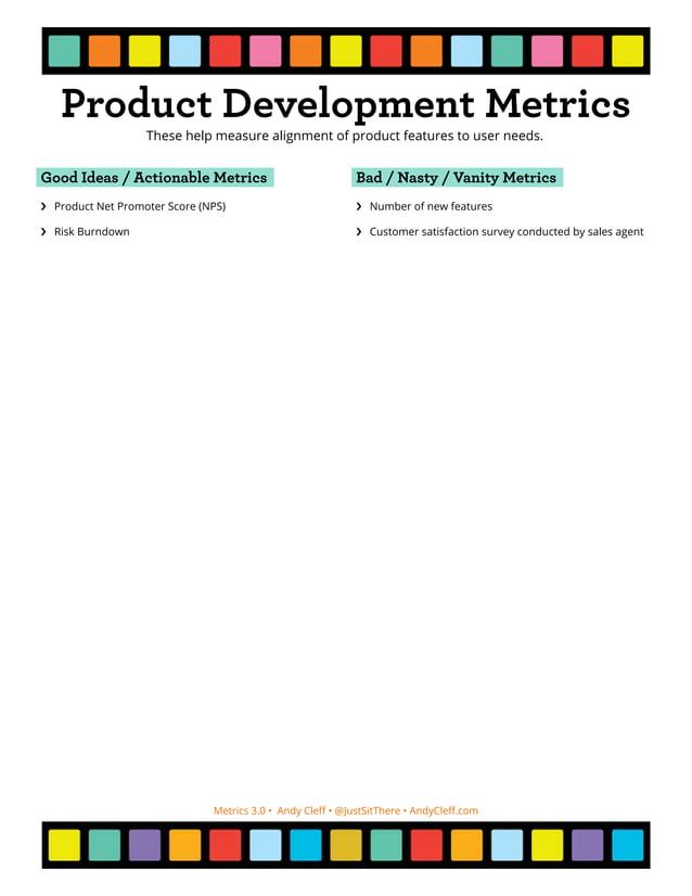 Metrics 3.0 • Andy Cleff • @JustSitThere • AndyCleff.com Technical/Code Metrics Good Ideas / Actionable Metrics ›› Ratio o...