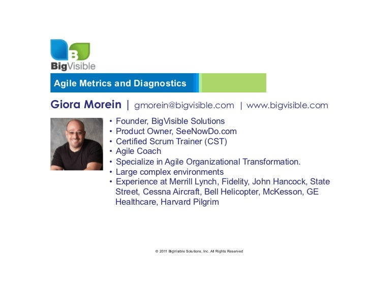 Agile Metrics and DiagnosticsGiora Morein | gmorein@bigvisible.com                                     | www.bigvisible.co...