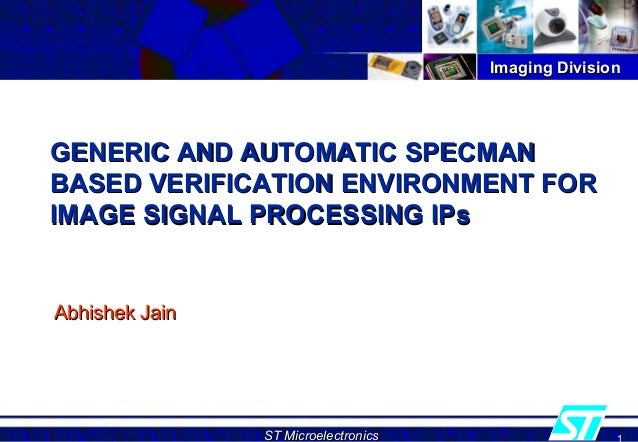 Imaging DivisionImaging DivisionST MicroelectronicsST MicroelectronicsGENERIC AND AUTOMATIC SPECMANGENERIC AND AUTOMATIC S...