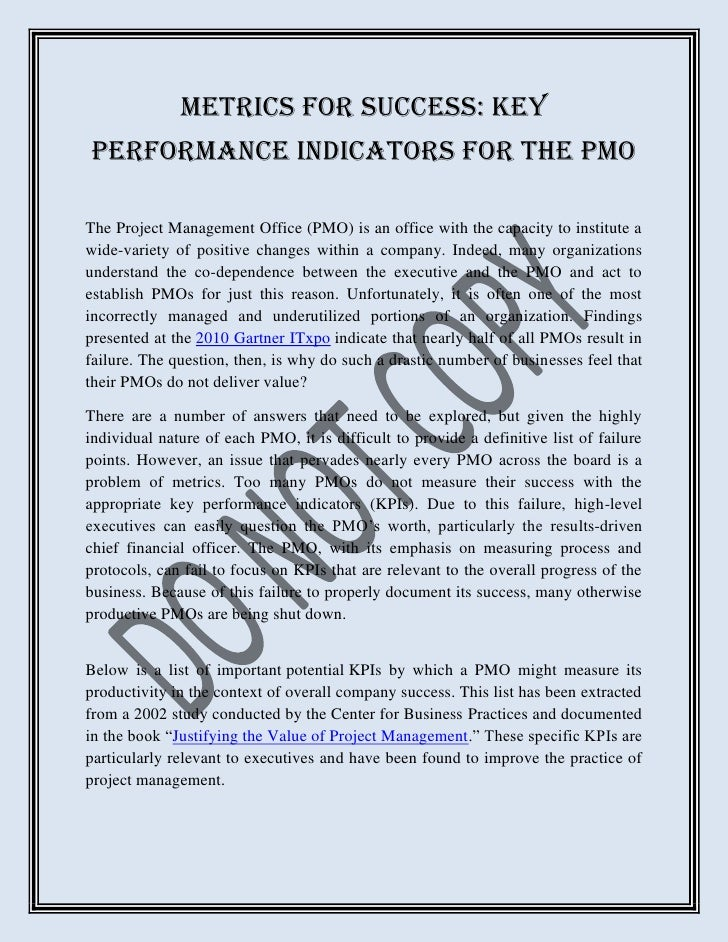 Metrics for Success: KeyPerformance Indicators for the PMOThe Project Management Office (PMO) is an office with the capaci...