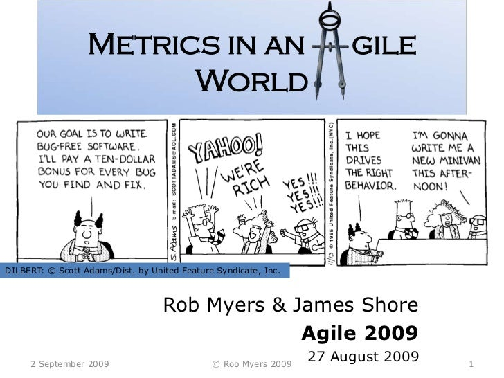 Metrics in an      gile World<br />Rob Myers & James Shore<br />Agile 2009<br />27 August 2009<br />26 August 2009<br />1<...