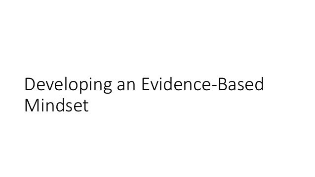 Developing an Evidence-Based Mindset