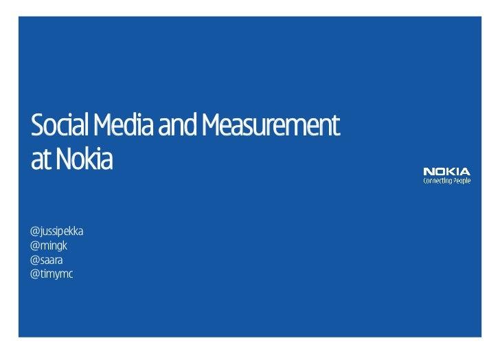 Social Media and Measurementat Nokia@jussipekka@mingk@saara@timymc
