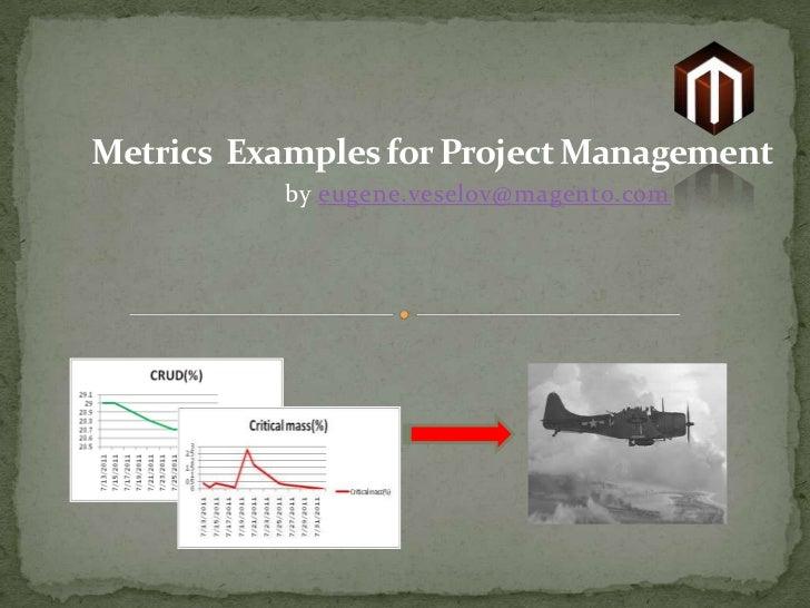 Metrics  Examples for Project Management<br />byeugene.veselov@magento.com<br />
