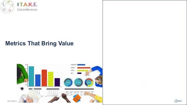 www.luxoft.com Metrics That Bring Value