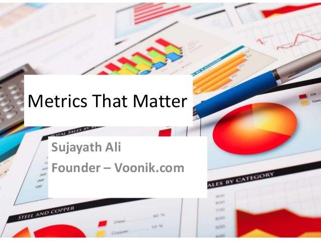 Metrics That Matter Sujayath Ali Founder – Voonik.com