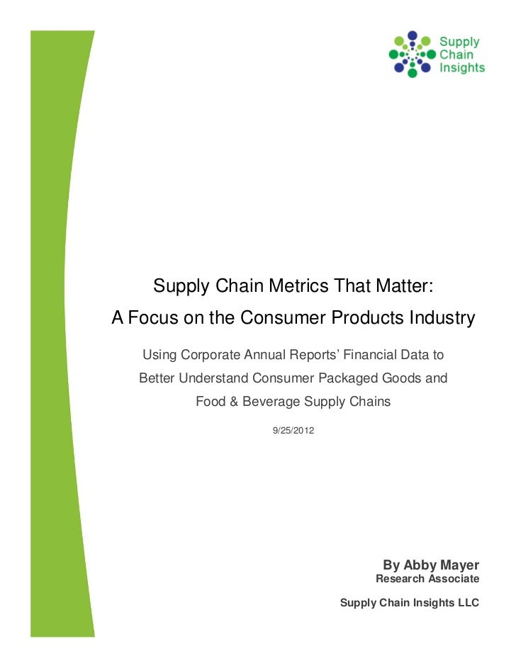Supply Chain Metrics That Matter: A Focus on the Consumer Products Industry 25 SEP 2012