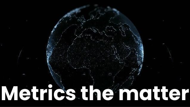 Metrics the matter
