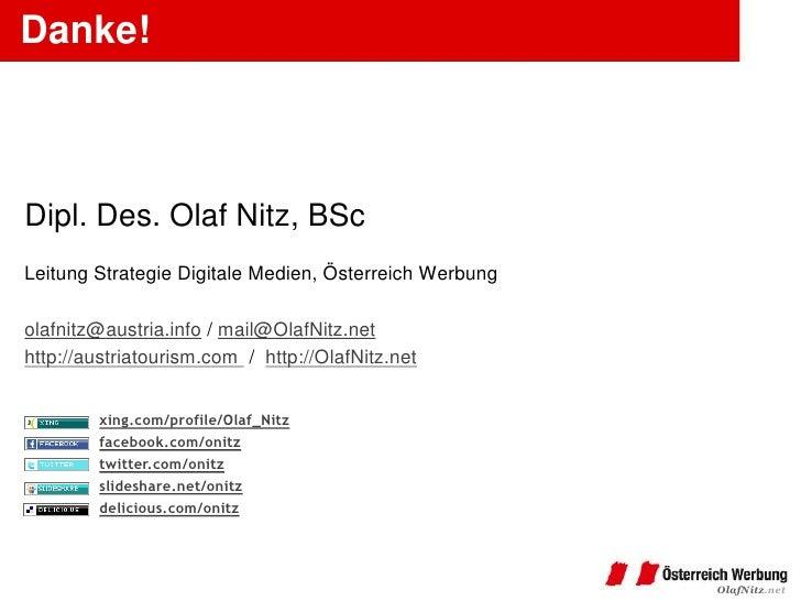 Danke!Dipl. Des. Olaf Nitz, BScLeitung Strategie Digitale Medien, Österreich Werbungolafnitz@austria.info / mail@OlafNitz....