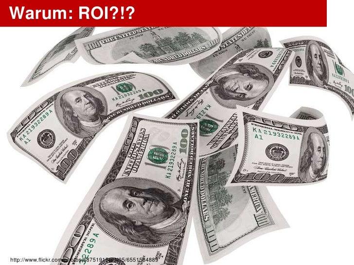 Warum: ROI?!?http://www.flickr.com/photos/68751915@N05/6551534889   OlafNitz.net