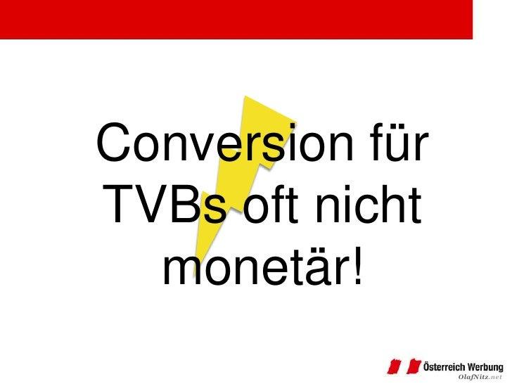 Conversion fürTVBs oft nicht  monetär!                 OlafNitz.net