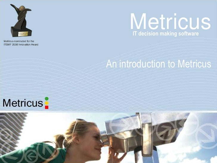 Metricus       IT decision making software     An introduction to Metricus