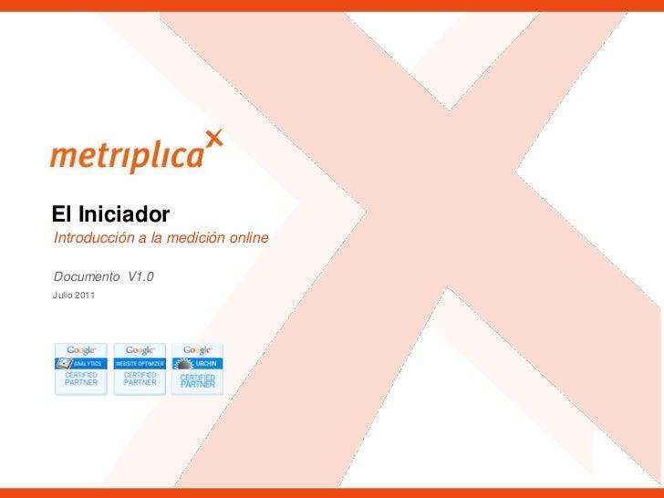 El IniciadorIntroducción a la medición onlineDocumento V1.0Julio 2011