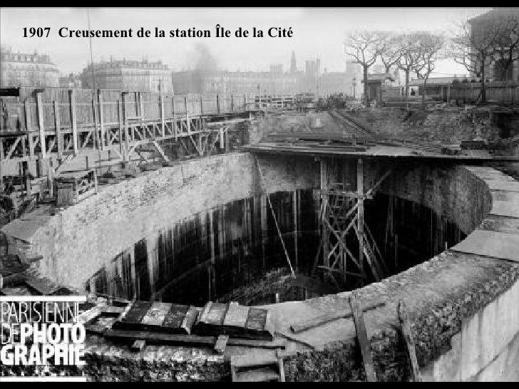 1907  Creusement de la station Île de la Cité