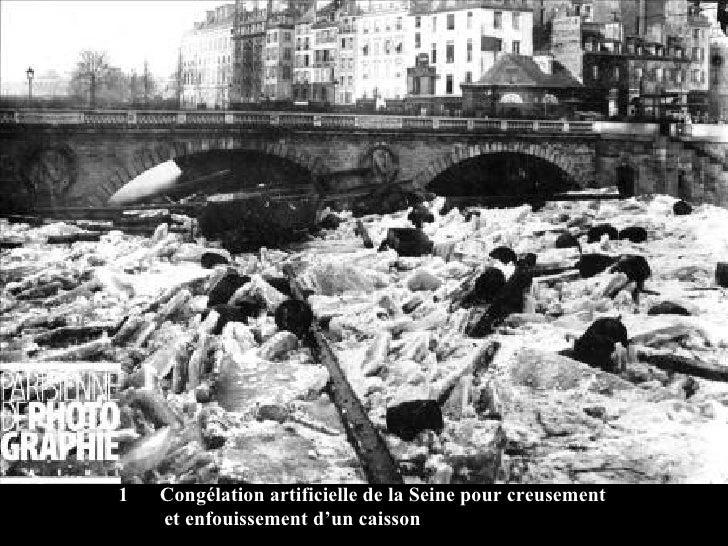 <ul><li>Congélation artificielle de la Seine pour creusement </li></ul><ul><li>et enfouissement d'un caisson </li></ul>