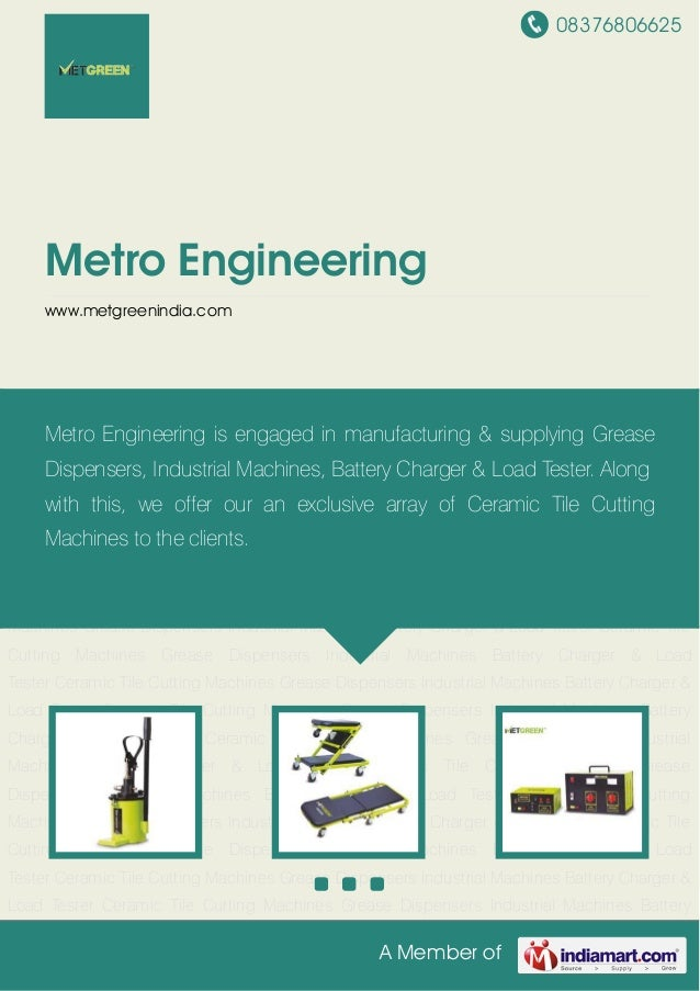 08376806625A Member ofMetro Engineeringwww.metgreenindia.comGrease Dispensers Industrial Machines Battery Charger & Load T...