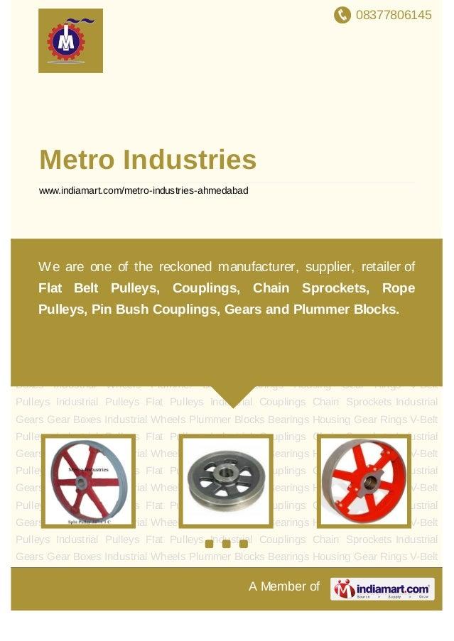08377806145A Member ofMetro Industrieswww.indiamart.com/metro-industries-ahmedabadV-Belt Pulleys Industrial Pulleys Flat P...