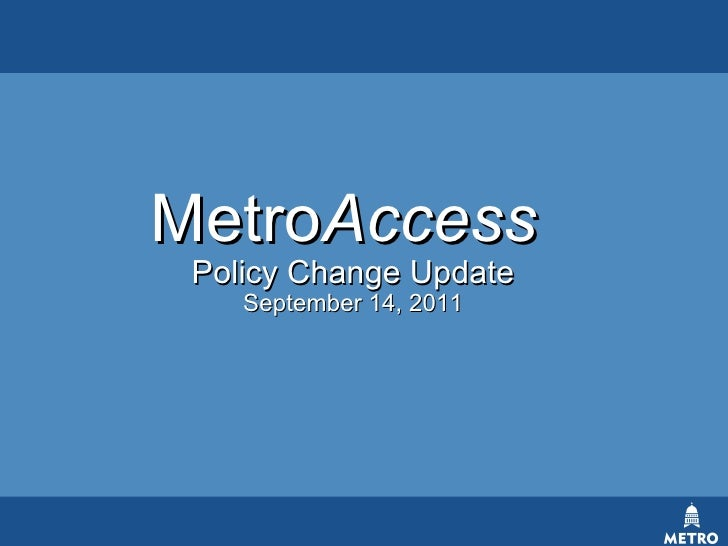 MetroAccess Policy Change Update    September 14, 2011