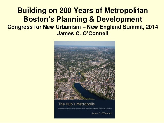 Building on 200 Years of Metropolitan Boston's Planning & Development Congress for New Urbanism – New England Summit, 2014...