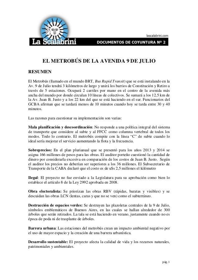 EL METROBÚS DE LA AVENIDA 9 DE JULIORESUMENEl Metrobús (llamado en el mundo BRT, Bus Rapid Transit) que se está instalando...