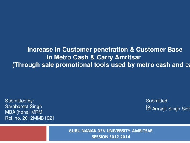 Increase in Customer penetration & Customer Base in Metro Cash & Carry Amritsar (Through sale promotional tools used by me...