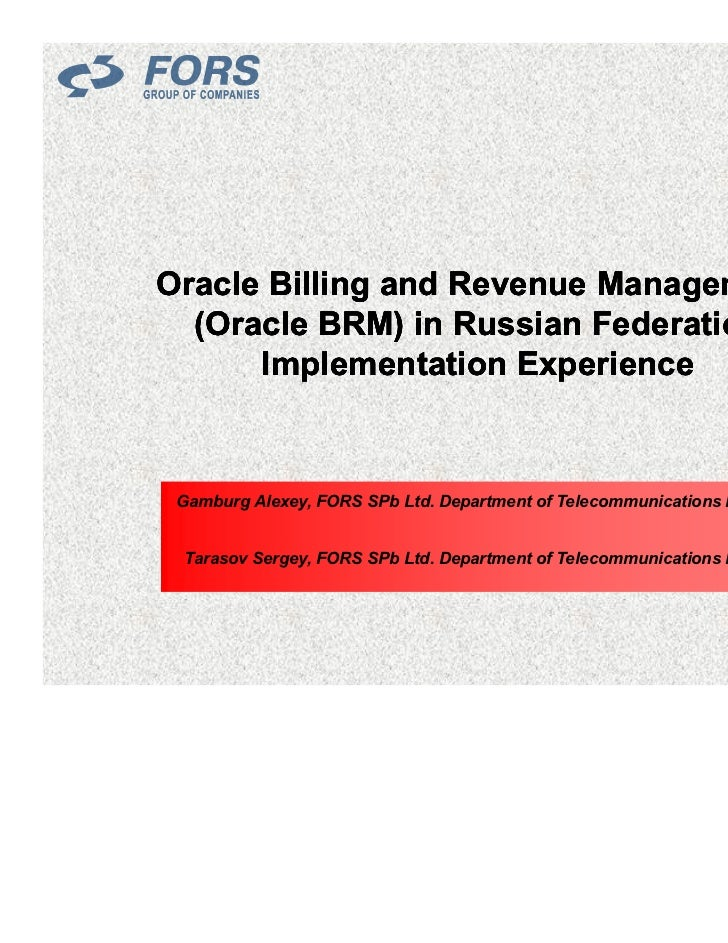Oracle Billing and Revenue Management  (Oracle BRM) in Russian Federation      Implementation Experience Gamburg Alexey, F...