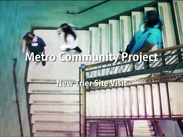 Metro Community Project New Trier Site Visit