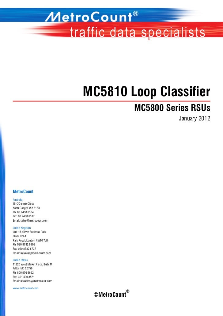 The MetroCount 5810 is a length-based vehicle classifier, employing MetroCounts proven time-stamping            technology...