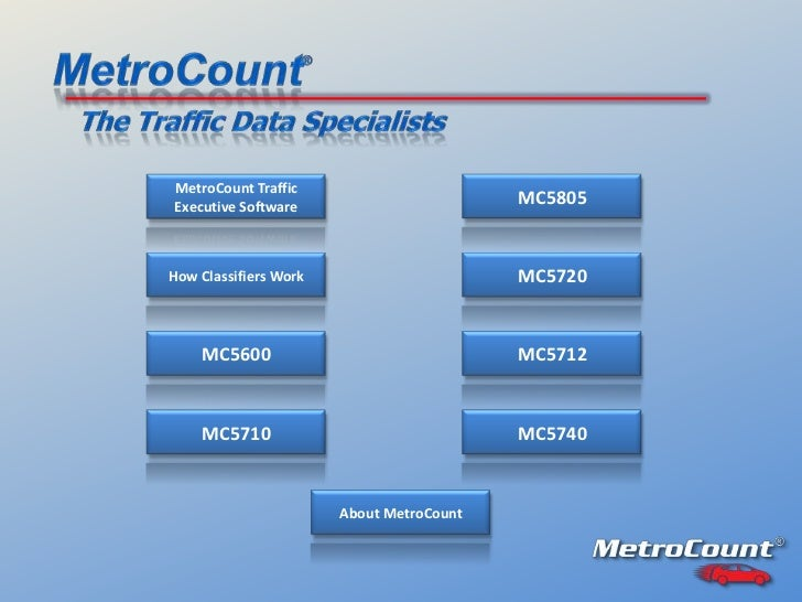 MetroCount TrafficExecutive Software                                          MC5805How Classifiers Work                  ...