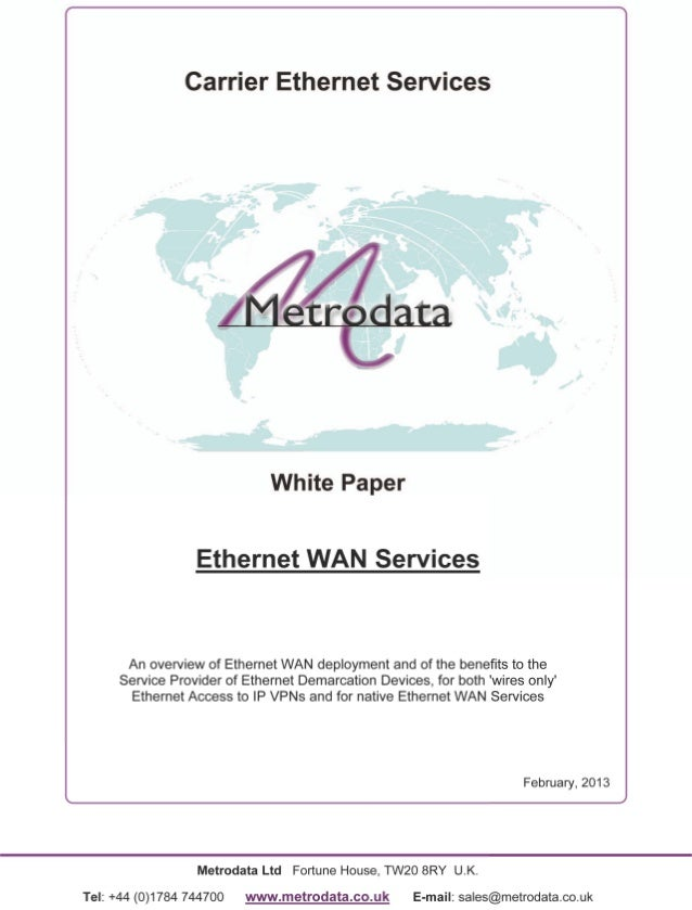 ethernet wan transport essay Wan transport technologies last updated on tue, 30 jan 2018 | network design in the pppoe architecture, the cpe acts as an ethernet-to-wan bridge.