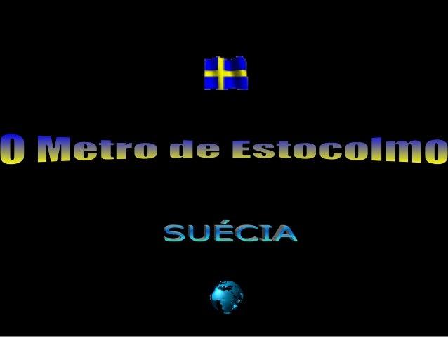 """O metro de Estocolmo é considerado como  """"a galeria de arte mais longa do mundo"""".  Conta com 3 linhas principais  ( a azul..."""