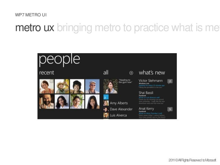 metro uxbringing metro to practice what is metro design principles<br />2011 © All Rights Reserved  to Microsoft<br />