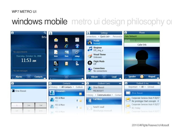 WP7 METRO UI<br />windows mobile  metro ui design philosophy origins and inspiration<br />2011 © All Rights Reserved  to M...