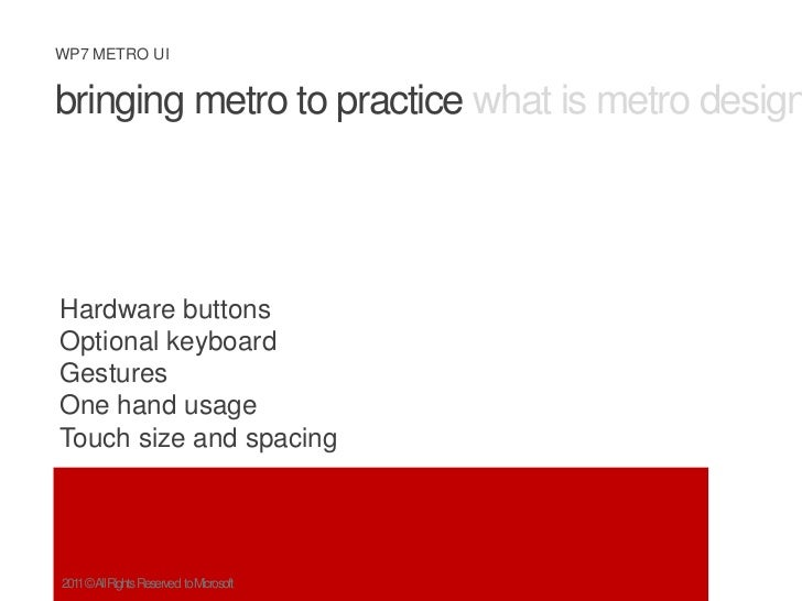 bringing metro to practice what is metro design principles metro ux<br />Hardware buttons<br />Optional keyboard<br />Gest...