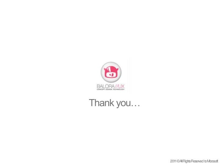 Thank you…<br />2011 © All Rights Reserved  to Microsoft<br />