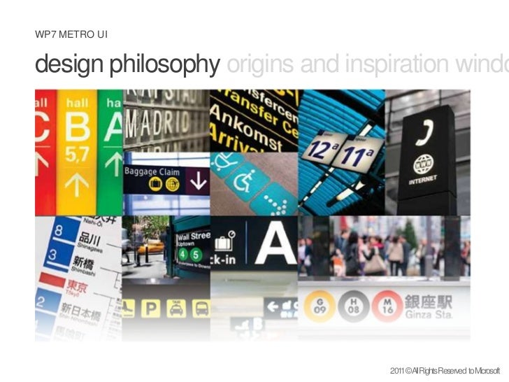 design philosophy origins and inspiration windows mobile metro ui<br />2011 © All Rights Reserved  to Microsoft<br />
