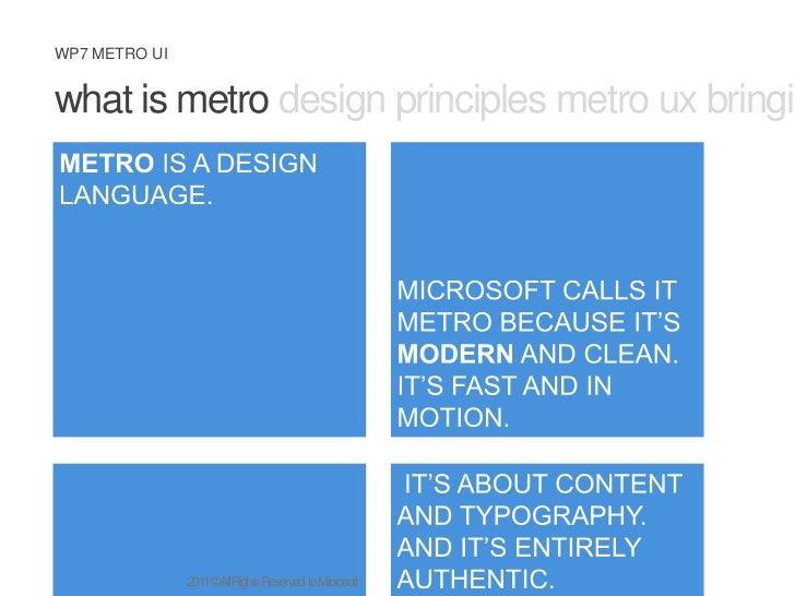 what is metro design principles metro ux bringing metro to practice <br />METRO IS A DESIGN LANGUAGE.<br />MICROSOFT CALLS...