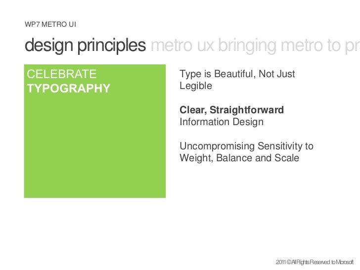 design principles metro ux bringing metro to practice what is metro <br />CELEBRATE TYPOGRAPHY<br />Type is Beautiful, Not...