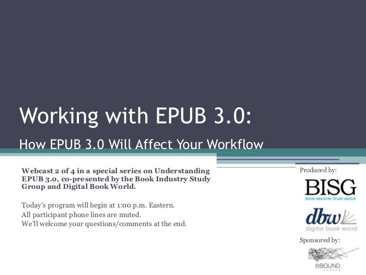 Working with EPUB 3.0:How EPUB 3.0 Will Affect Your WorkflowWebcast 2 of 4 in a special series on Understanding   Produced...