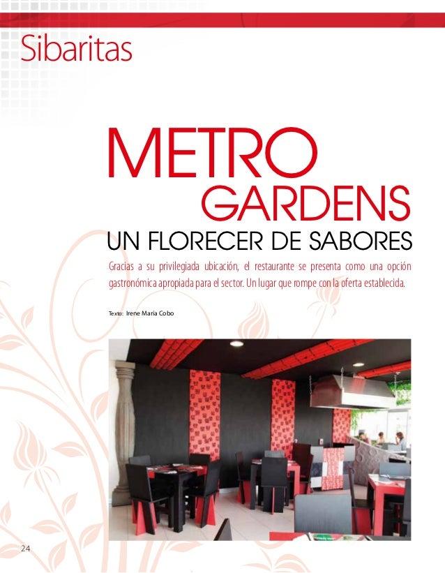 Sibaritas         metro                                  gardens       UN FLORECER DE SABORES        Gracias a su privileg...