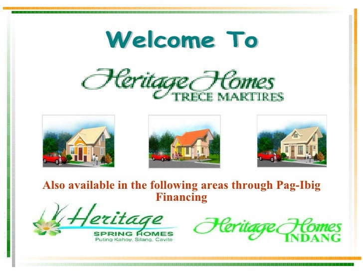 Welcome To Also available in the following areas through Pag-Ibig Financing