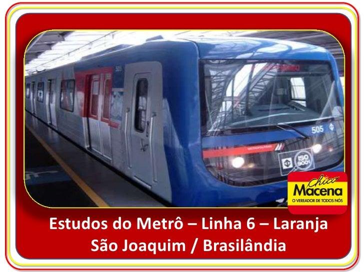 Estudos do Metrô – Linha 6 – Laranja <br />São Joaquim / Brasilândia<br />